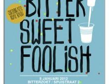 Bitter Sweet Foolish